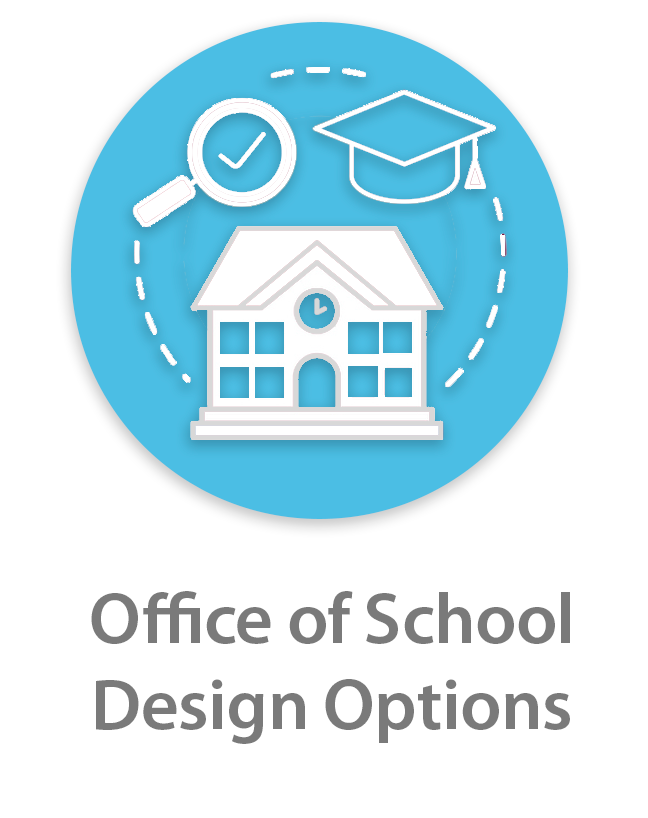Office of School Design Options