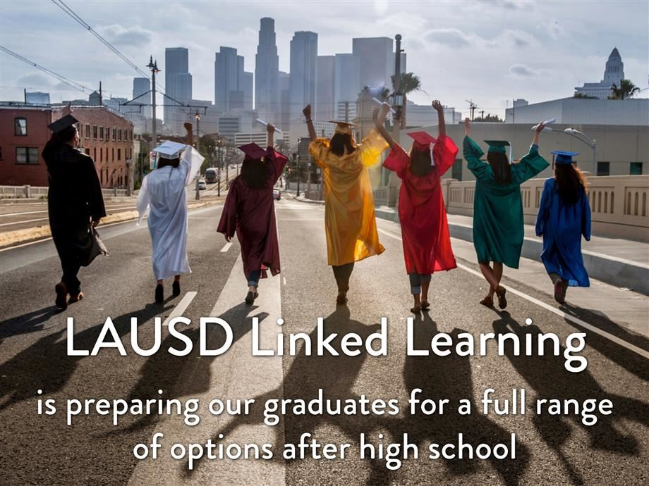 Lausd Linked Learning Office What Is Linked Learning