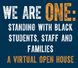 WE ARE ONE: Standing with Black students, staff and families a virtual open house logo