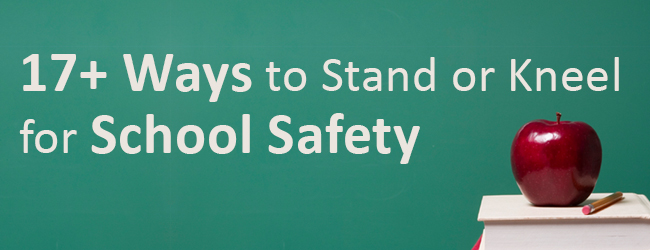 17+ Ways to Stand or Kneel for School Safety - Header