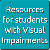 Resources for students with visual impairments