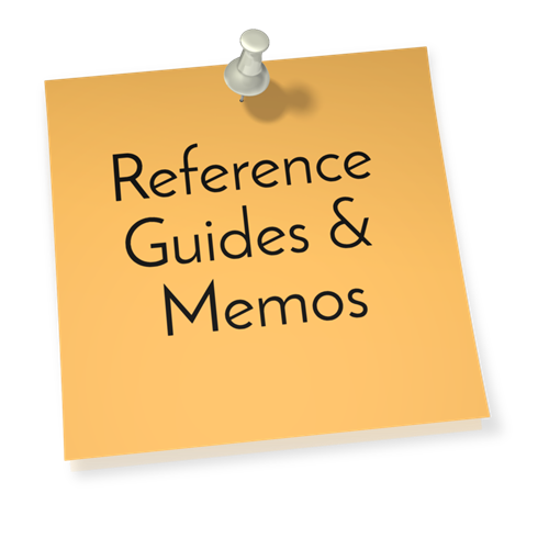 Reference Guides & Memos