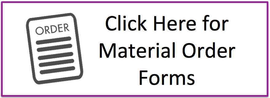 Click Here for Material Order Forms