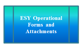 ESY Operational Forms and Attachments