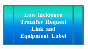 Low Incidence Transfer Request Link and Equipment Label