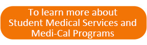 Student Medical Services and Medi-Cal Programs button