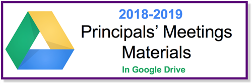 2018-2019 Principals' Meeting Materials in Google Drive