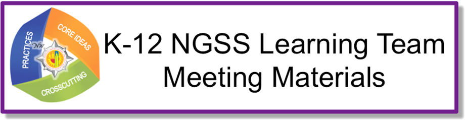 K-12 NGSS Learning Team Meeting Materials