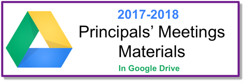 2017-2018 Principals Meetings Materials in Google Drive