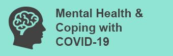 Mental Health & Coping with COVID-19