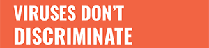 Viruses-Dont-Discriminate_banner