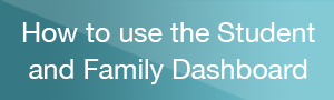How to use the Student and Family Dashboard