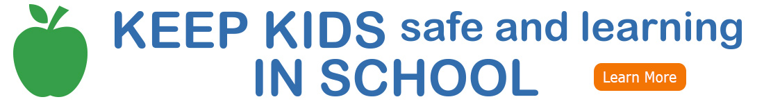Keep kids safe and learning in school - banner