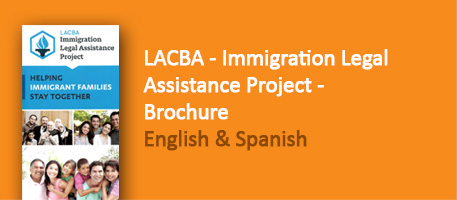 LACBA Immigration Legal Assistance Project Brochures