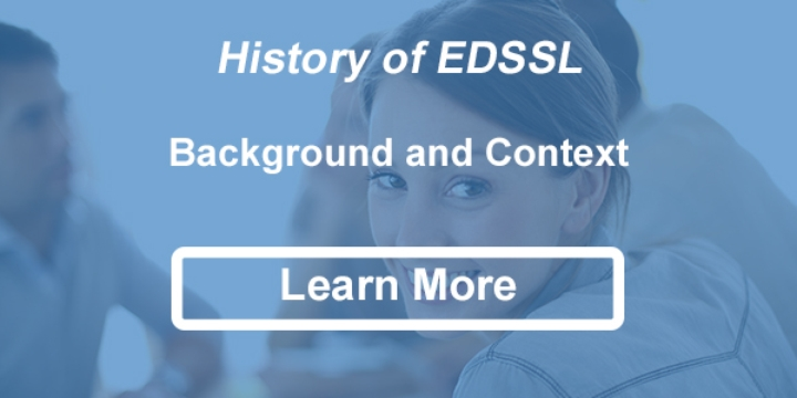 History of EDSSL - Background and Context
