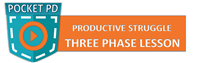 Three Phase Productive Struggle